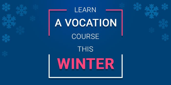 Learn A Vocational Course During This Winter Break